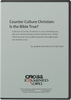 Counter Culture Christian: Is the Bible True? (DVD)