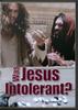 Was Jesus Intolerant?
