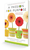 Passion for Purpose: 365 Daily Devotionals for Missional Living