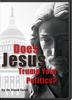 Does Jesus Trump Your Politics (DVD)