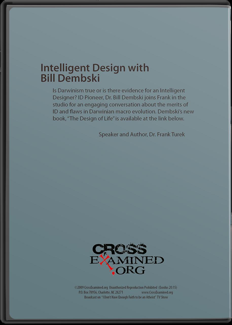 Intelligent Design With Bill Dembski Frank Turek And Bill Dembski