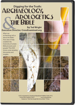 Digging for the Truth: Archaeology, Apologetics & the Bible