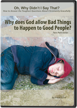 WDIST - Why does God allow Bad Things to Happen to Good People?