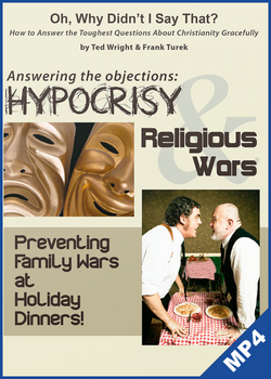 Oh, Why Didn‰'t I Say That? Answering the Objections: Hypocrisy & Religious Wars, Preventing Family Wars at Holiday Dinners! DVD mp4 Download (DF0140WDISTmp4)