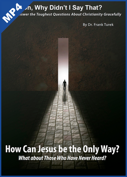 Oh, Why Didn't I Say That? How Can Jesus be the Only Way? (mp4 Download)