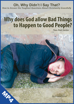 Oh, Why Didn't I Say That? Why does God allow Bad Things to Happen to Good People? (mp4 Download)