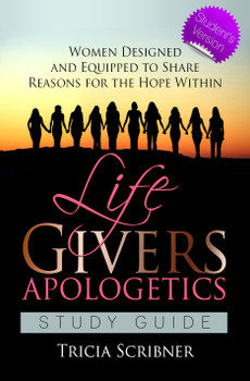 LifeGivers Apologetics Study Guide Student's Version