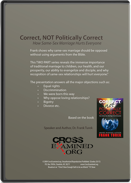 Correct, NOT Politically Correct: How Same-Sex Marriage Hurts Everyone (DVD Set)