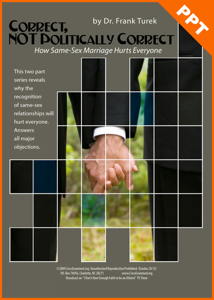 Correct, NOT Politically Correct: How Same-Sex Marriage Hurts Everyone (PowerPoint)