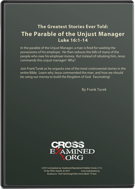 The Greatest Stories Ever Told:  Episode 3 - The Parable of The Unjust Manager