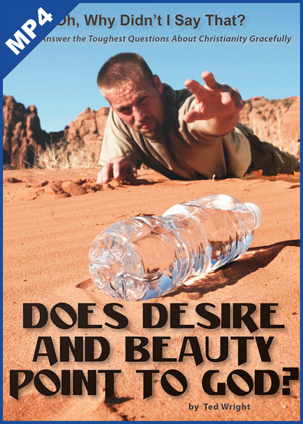 Oh, Why Didn't I Say That? Does Desire and Beauty Point to God? (mp4 Download)