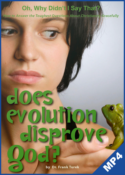 Oh, Why Didn‰'t I Say That? Does Evolution Disprove God? (mp4 Download)