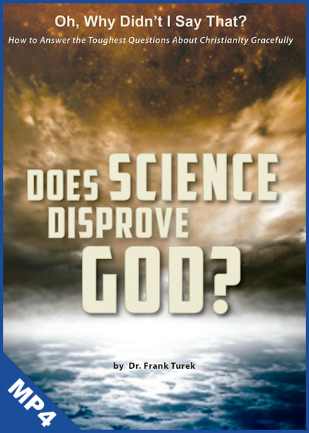 Oh, Why Didn't I Say That? Does Science Disprove God? (mp4 Download)