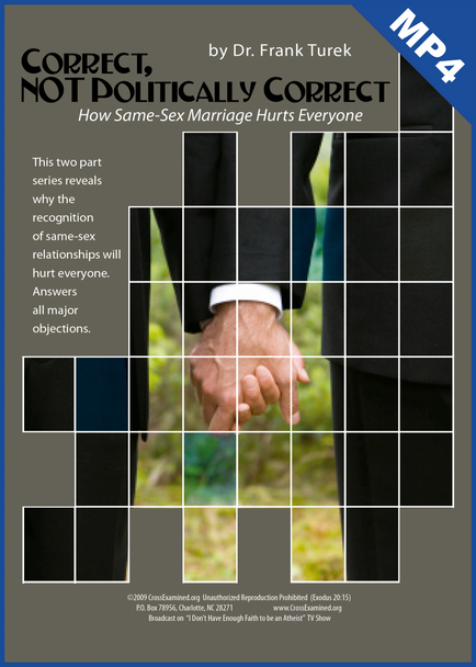 Correct, NOT Politically Correct: How Same-Sex Marriage Hurts Everyone (mp4 Download Set)