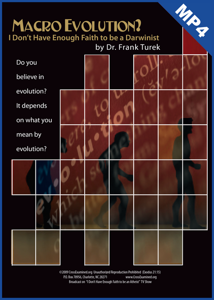 Macro Evolution? I Don't Have Enough Faith to be a Darwinist  (mp4 Download Set)