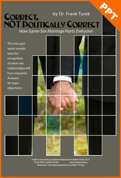 Correct, NOT Politically Correct: How Same-Sex Marriage Hurts Everyone (PowerPoint)  DOWNLOAD