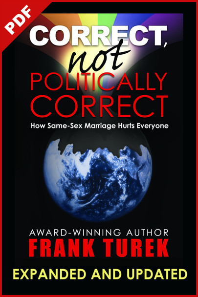 Correct, NOT Politically Correct: How Same-Sex Marriage Hurts Everyone (Updated/Expanded) downloadable pdf