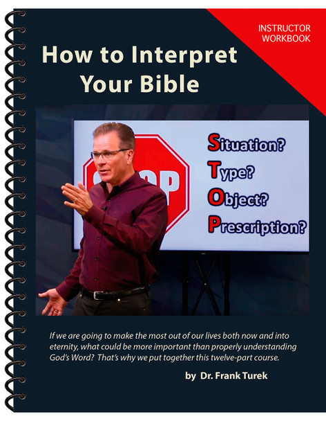 How to Interpret Your Bible - INSTRUCTOR Study Guide