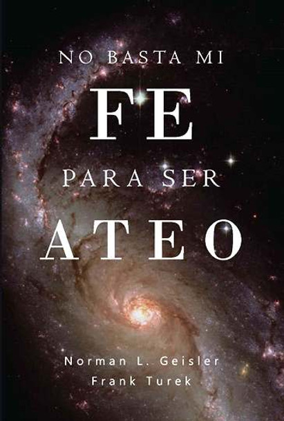No basta Mi Fe para ser Ateo (tapa blanda) / I Don't Have Enough Faith to Be an Atheist (Spanish)