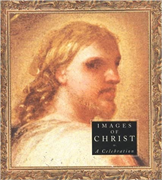 Images of Christ: A Celebration (Hardcover)