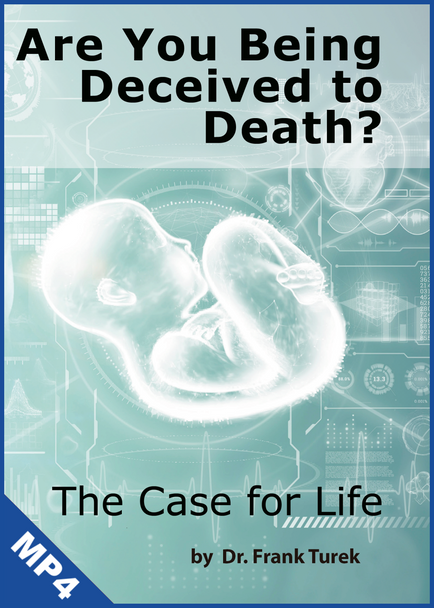 Are You Being Deceived to Death?  The Case for Life (mp4 download)