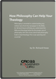 How Philosophy Can Help Your Theology (DVD Set)