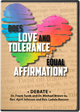 Does Love and Tolerance Equal Affirmation?