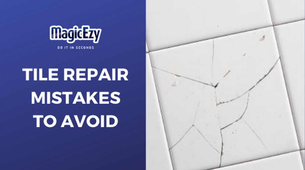 Avoid These Repair Blunders To Have A Perfect Tile Repair