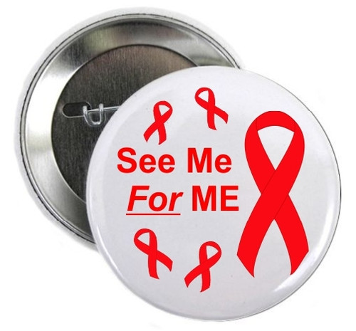 Our Aids Awareness See Me For Me Button is a perfect Donation request/Rally promotional item. A button to be proud of!  Let others know you are proud to be yourself!