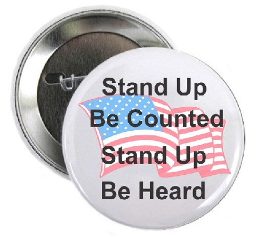 Our American Flag  Awareness Stand Up Be Counted-Be Heard Button is a perfect Donation request promotional item. A button to be proud of!  Let others know you are proud to be Heard! Perfect for Rallies - parades - parties