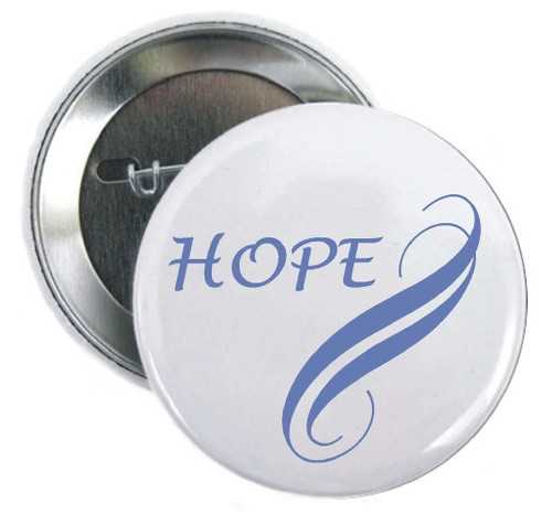 Use one of Awareness HOPE  Button for foundations events, organizations events, hospitals events, marathons, a personal thank you.