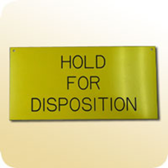 Hold for Disposition Sign