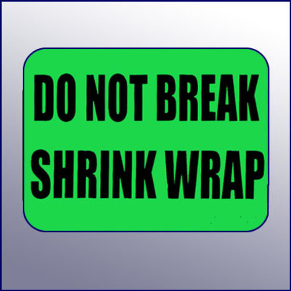 Do Not Break Shrink WrapLabel 4 x 3
