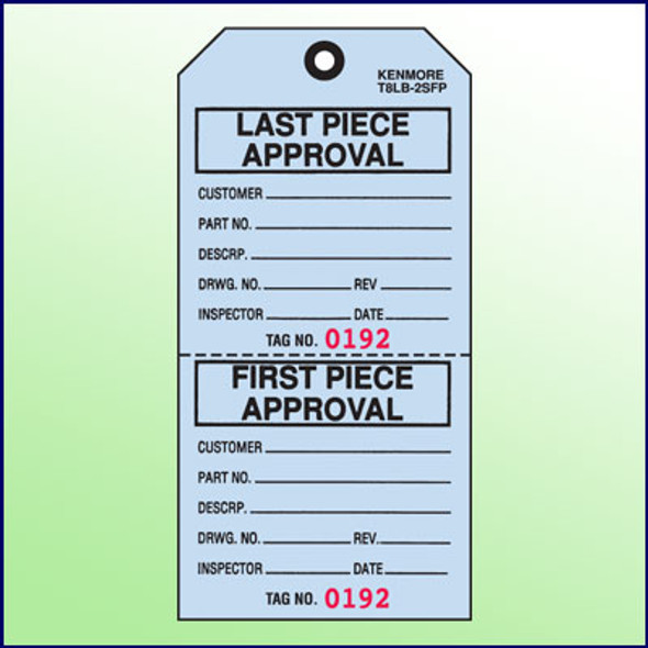 First Piece/Last Piece Approval Tag