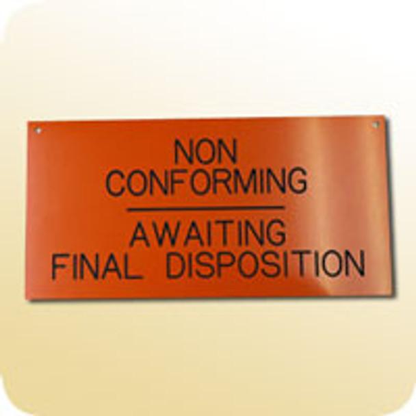 Non Conforming/Awaiting Disposition Sign