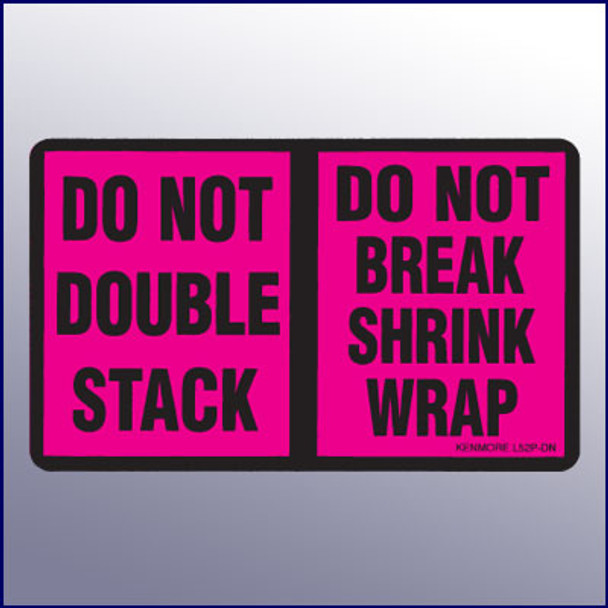 Do Not Double Stack/Do Not Break Shrink Wrap Label