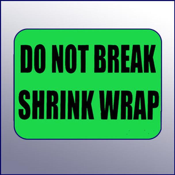 Do Not Break Shrink WrapLabel 4 x 3