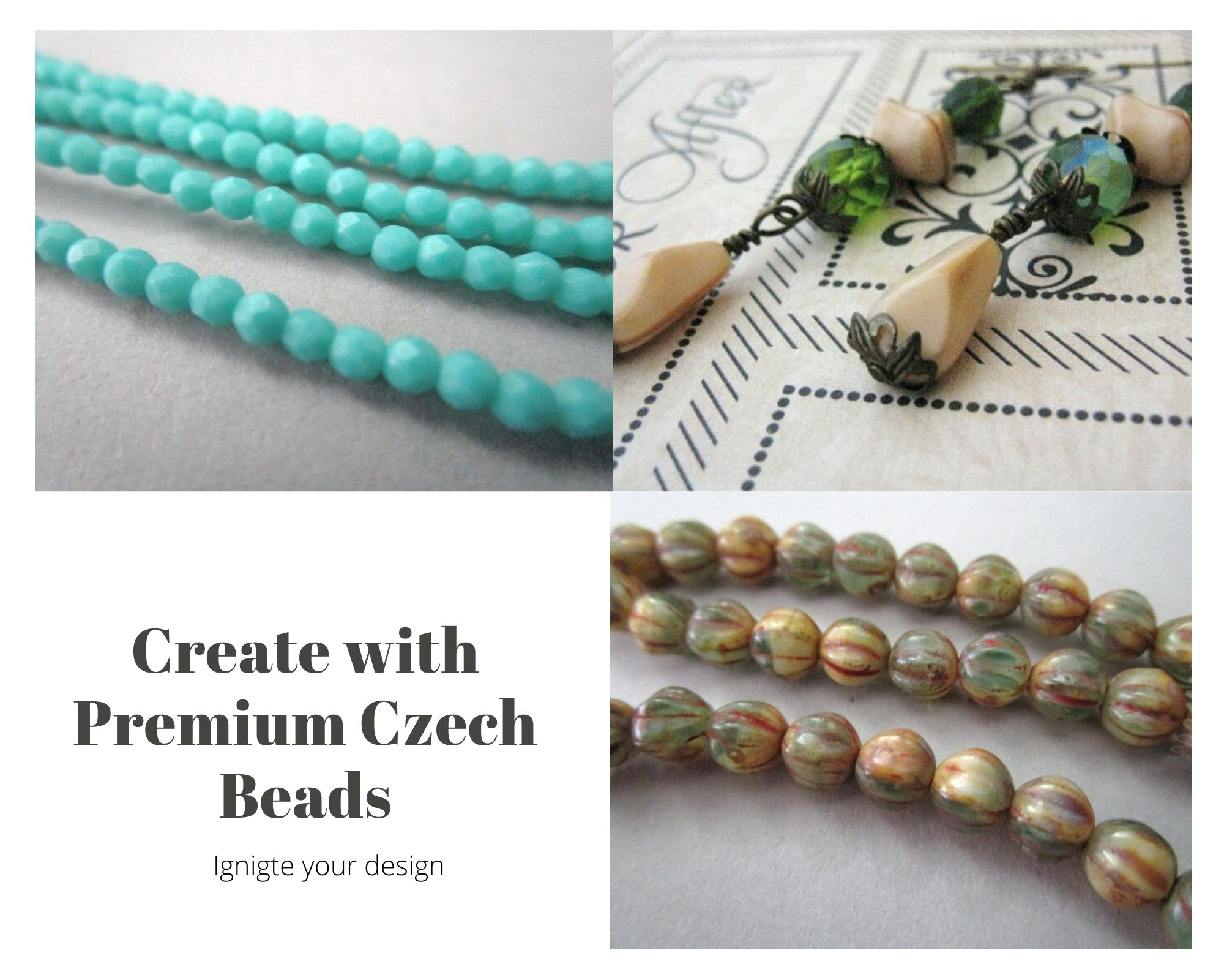 Create with Premium Czech Beads...  Ignite your design