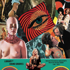 VA Library of Sound Grooves: Obscure Psychedelic Manuscripts from the Italian Cinema (1967-1975) 2LP