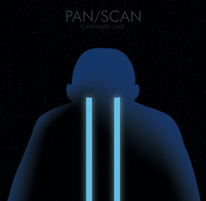 PAN/SCAN: Cinematic Lies LP/CD