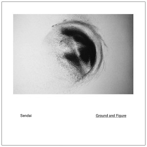 SENDAI: Ground and Figure 2LP
