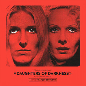 FRANCOIS DE ROUBAIX: Daughters Of Darkness (Soundtrack) (digisleeve, 4 bonus tracks) CD