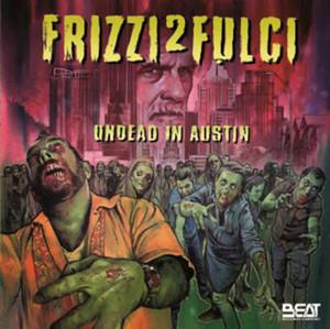 FABIO FRIZZI: Frizzi 2 Fulci Undead In Austin 2CD