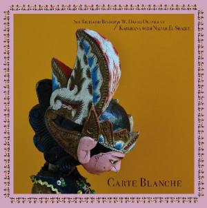 SIR RICHARD BISHOP & W. DAVID OLIPHANT / KARKHANA WITH NADAH EL SHAZLY: Carte Blanche LP