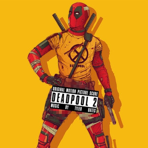 TYLER BATES: Deadpool 2 (Original Motion Picture Score) LP