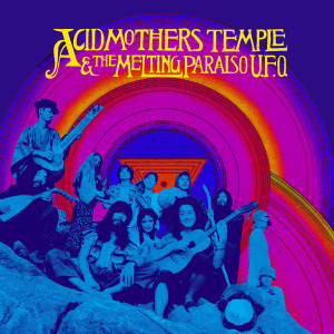 ACID MOTHERS TEMPLE & THE MELTING PARAISO U.F.O.: Acid Mothers Temple & The Melting Paraiso U.F.O. 2LP