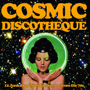 V/A: Cosmic Discotheque: 12 Junkshop Disco Funk Gems from the 70s LP