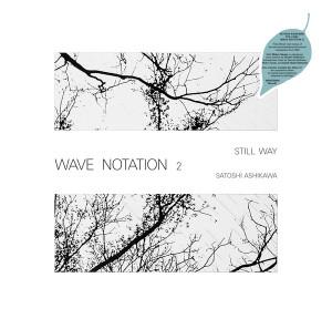 SATOSHI ASHIKAWA: Still Way (Wave Notation 2) CD