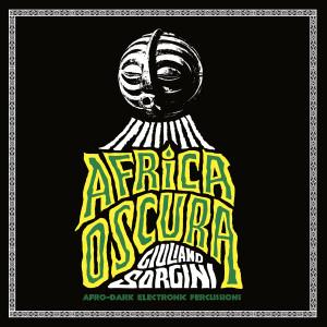 GIULIANO SORGINI: Africa Oscura CD