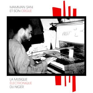 MAMMAN SANI: La Musique Électronique Du Niger LP